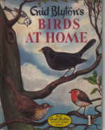ENID BLYTON LITTLE STORY BOOKS N0 17 1956 BIRDS AT HOME OLD THATCH SERIES