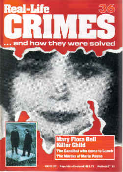 REAL LIFE CRIMES No 36 MARY FLORA BELL MARIE PAYNE