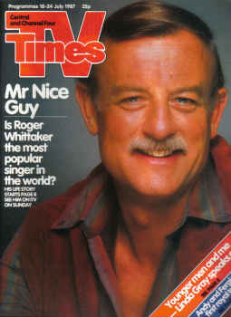 TV TIMES MAG JLY 18 TO 24 1987 ROGER WHITTAKER LINDA GRAY