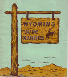 WYOMING DUDE RANCHES BROCHURE 1950 OUT WHERE THE WEST BEGINS